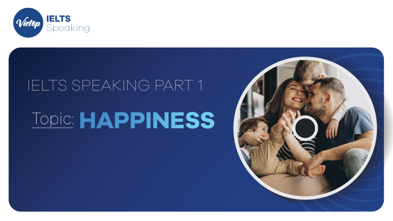 """Topic: """"Happiness"""" - IELTS Speaking Part 1"""