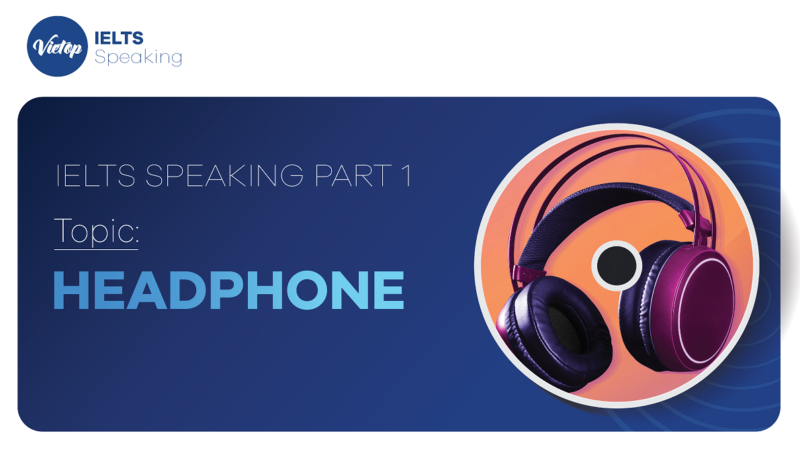 "Topic: ""Headphone"" - IELTS Speaking Part 1"