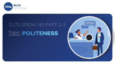 Topic: Politeness - IELTS Speaking Part 2, 3