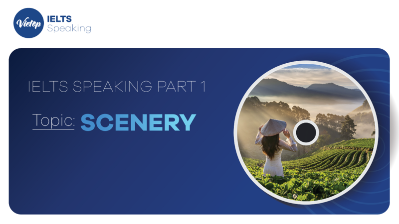 "Topic: ""Scenery"" - IELTS Speaking Part 1"