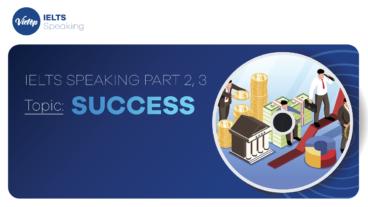 "Topic: ""Success"" - IELTS Speaking Part 2, 3"