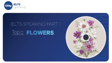 "Topic ""Flowers"" – Bài mẫu IELTS Speaking Part 1"