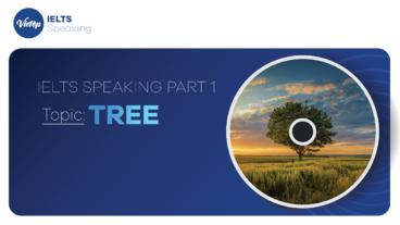 "Topic: ""Tree"" - IELTS Speaking Part 1"