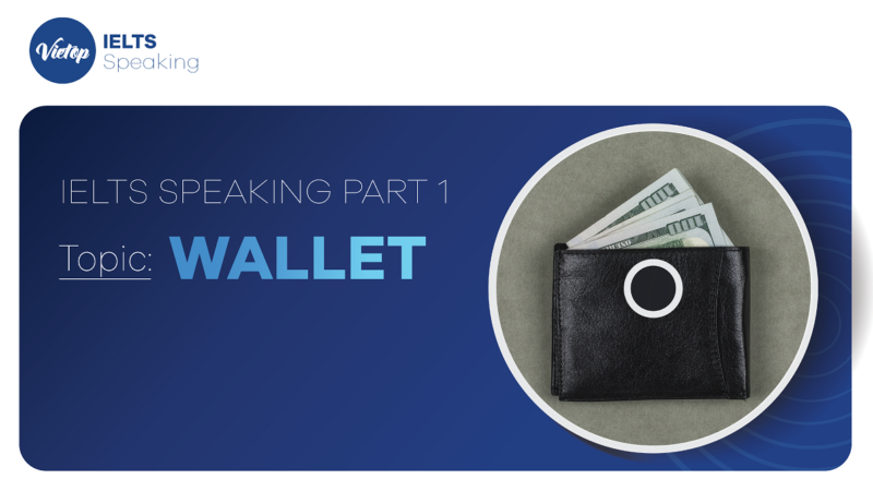 "Topic: ""Wallet"" - IELTS Speaking Part 1"