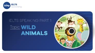 Topic: Wild animals - IELTS Speaking Part 1