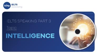 "Topic: ""Intelligence"" - IELTS Speaking Part 3"