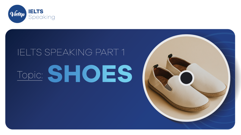 """Topic: """"Shoes"""" - IELTS Speaking Part 1"""