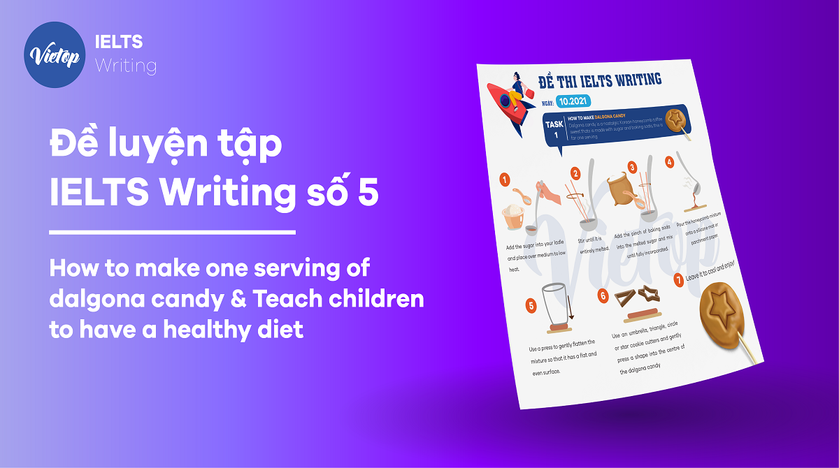 Đề luyện tập IELTS Writing số 5: How to make one serving of dalgona candy & Teach children to have a healthy diet
